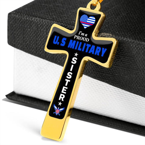 I'm a Proud U.S Military - Military Sister Ball Chain Cross
