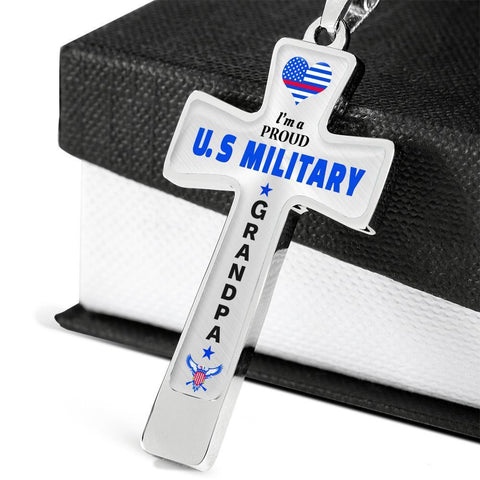 I'm a Proud U.S Military - Military Grandpa Cross