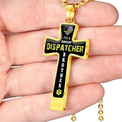 Image of I'm a Proud Dispatcher Brother Cross - Luxury Necklace