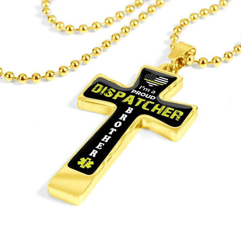 I'm a Proud Dispatcher Brother Cross - Luxury Necklace