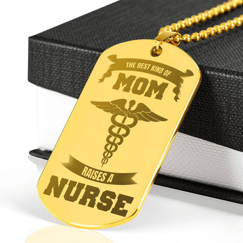 Best Kind of Mom Raises a Nurse - Engraved Dog Tag 18k Gold Plated Necklace