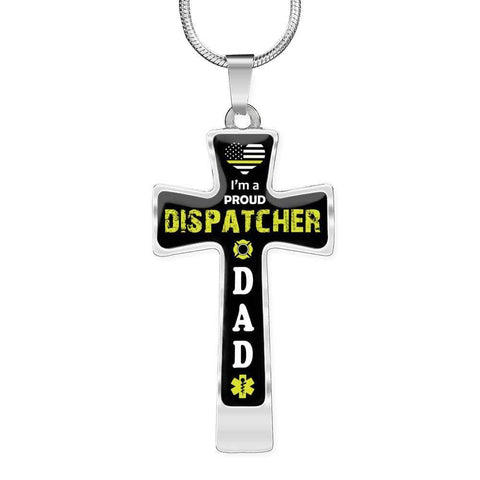 I'm a Proud Dispatcher Dad Cross - Luxury Necklace
