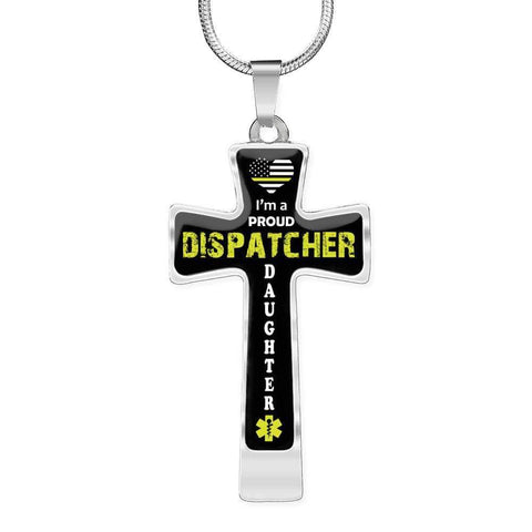 I'm a Proud Dispatcher Daughter Cross - Luxury Necklace
