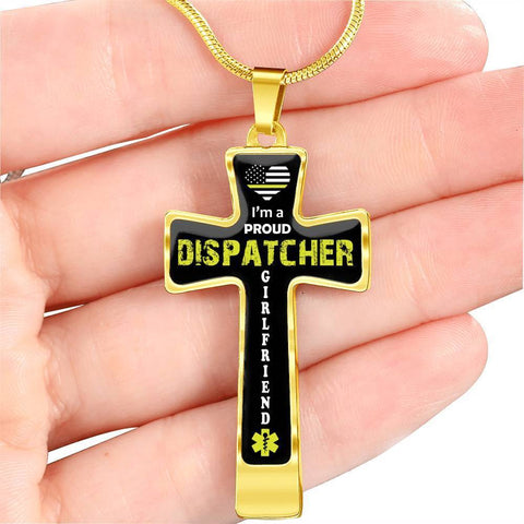 I'm a Proud Dispatcher Girlfriend Cross - Luxury Necklace