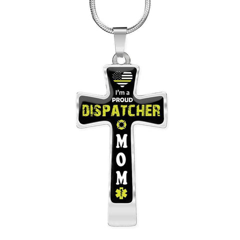 I'm a Proud Dispatcher Mom Cross - Luxury Necklace