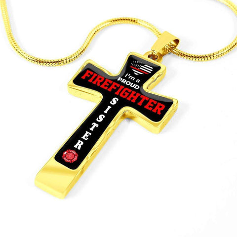 I'm a Proud Firefighter Sister Cross - Luxury Necklace