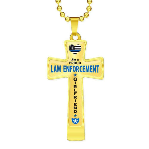 I'm a Proud Law Enforcement - Police Girlfriend Cross