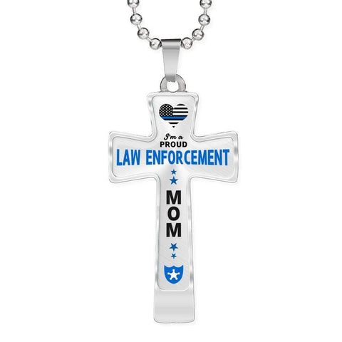 I'm a Proud Law Enforcement - Police Mom Cross