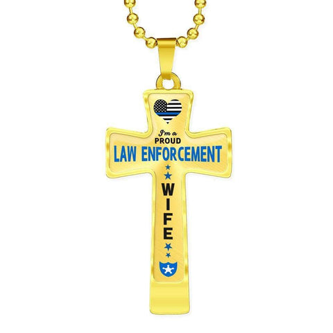 I'm a Proud Law Enforcement - Police Wife Cross