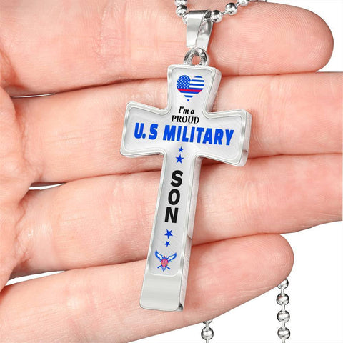 I'm a Proud U.S Military - Military Son Cross