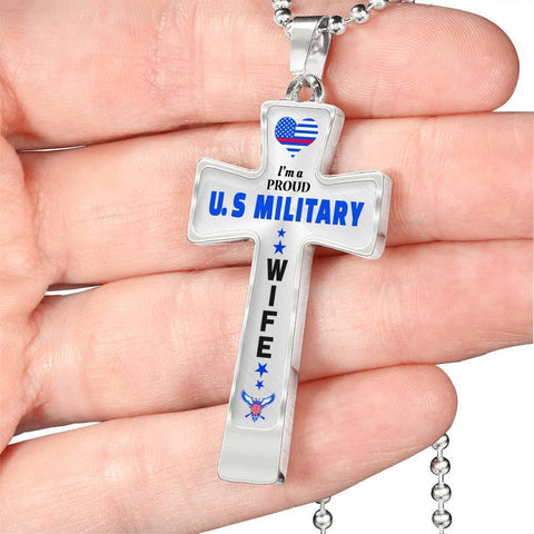 I'm a Proud U.S Military - Military Wife Cross
