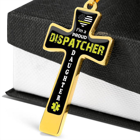 Image of I'm a Proud Dispatcher Daughter Cross - Luxury Necklace