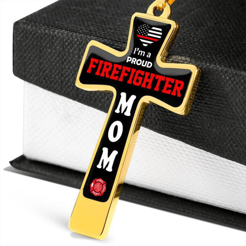 I'm a Proud Firefighter Mom Cross - Luxury Necklace