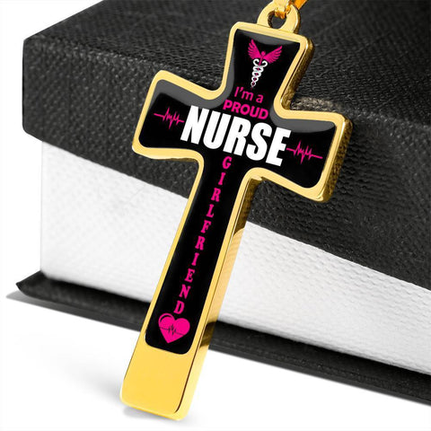 I'm a Proud Nurse Girlfriend Cross - Luxury Necklace