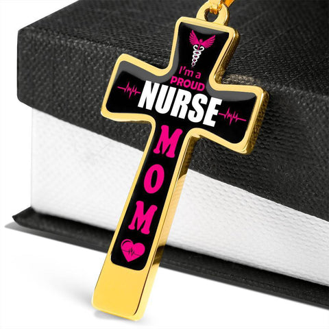 I'm a Proud Nurse Mom Cross - Luxury Necklace