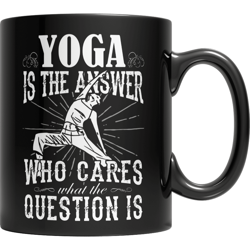 Yoga is the Answer who cares what the Question is