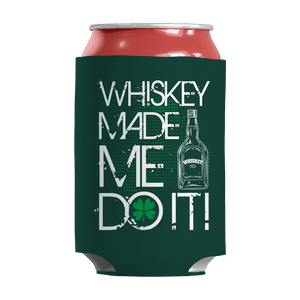 St. Patricks Day 2018 – WHISKEY MADE ME DO IT - Koozie St. Patricks Day Can Wrap