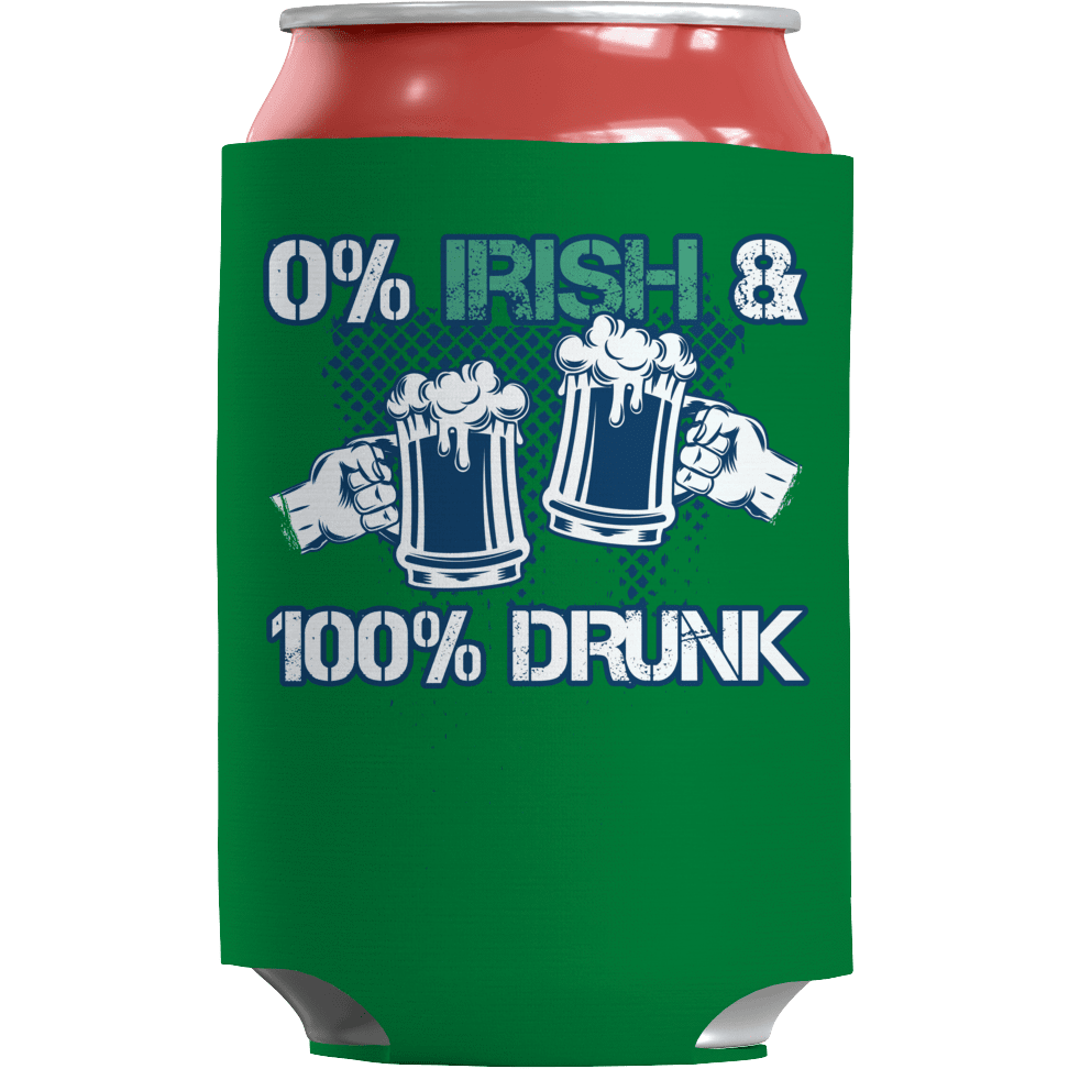 St. Patricks Day 2018 – 0% Irish & 100% Drunk - Beer Can Koozie