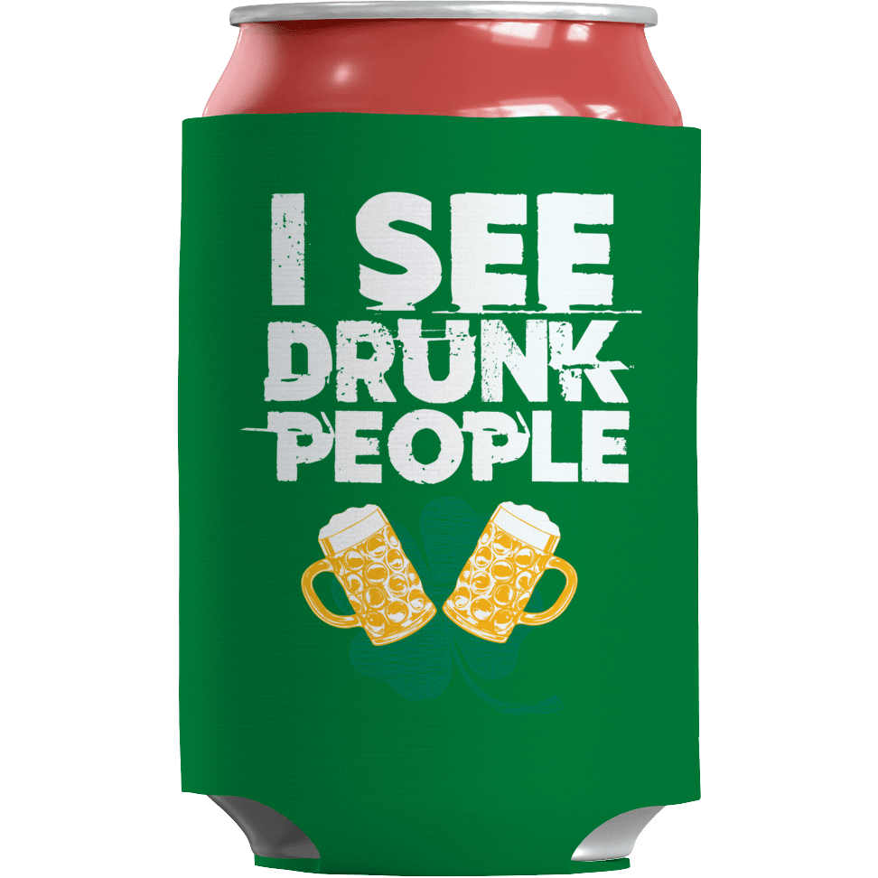 St. Patricks Day 2018 – I See Drunk People - Koozie St. Patricks Day Can Wrap