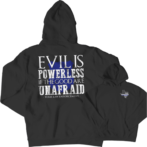 Image of LIMITED EDITION - Evil is Powerless if the Good are Unafraid - Texas Law Enforcement