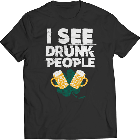 Image of St. Patricks Day 2018 – I See Drunk People - Shirts, Hoodies & Tanks