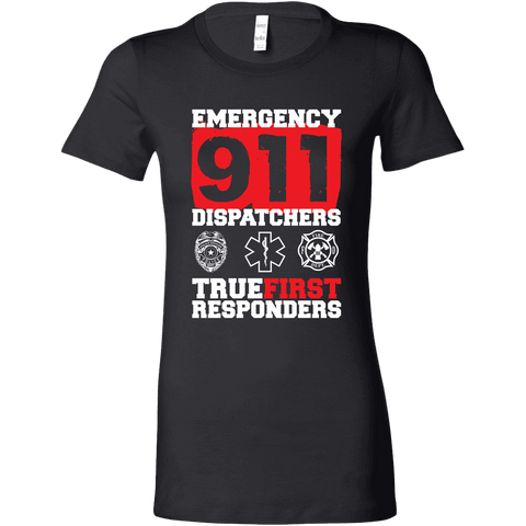 Image of Emergency 911 Dispatchers True First Responders - Bella Womens Shirt