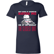 Image of Not Sure of Dispatch Hates Me - Bella Womens Shirt