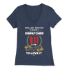 Skilled Enough to Be a Dispatcher - Soft Bella Womens V-Neck
