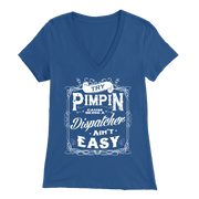 Image of Try Pimpin Cause Being a Dispatcher Ain't Easy - Soft Bella Womens V-Neck