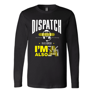 I am a 911 Dispatcher - Soft Canvas Long Sleeve Shirt