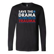 Save The Drama I'm Here For The Trauma - Soft Canvas Long Sleeve Shirt