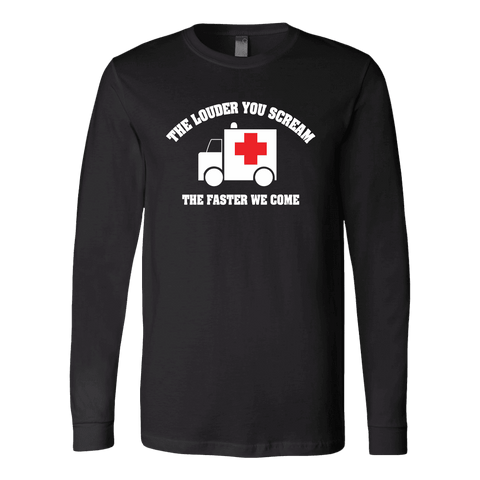 The Louder You Scream The Faster We Come - Soft Canvas Long Sleeve Shirt