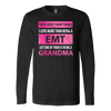 There Aren't Many Things I Love More Than Being A EMT Grandma - Soft Canvas Long Sleeve Shirt
