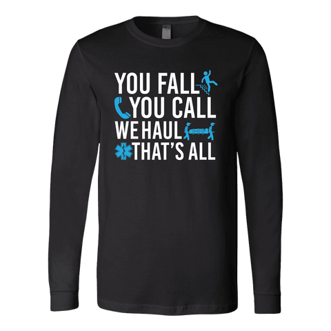 You Fall You Call We Haul - Soft Canvas Long Sleeve Shirt