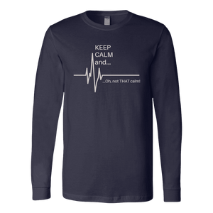 Keep Calm and ok Not That Calm - Soft Canvas Long Sleeve Shirt