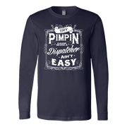Image of Try Pimpin Cause Being a Dispatcher Ain't Easy - Soft Canvas Long Sleeve Shirt