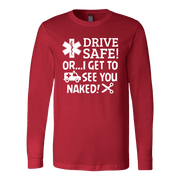 Image of Drive Safe Or I Get To See You Naked - Soft Canvas Long Sleeve Shirt