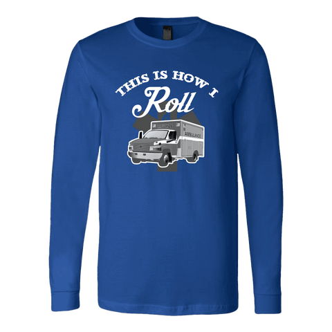 This Is How I Roll- Soft Canvas Long Sleeve Shirt
