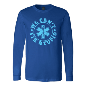 We Can't Fix Stupid - Soft Canvas Long Sleeve Shirt
