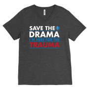Image of Save the Drama I'm Here for the Trauma - Canvas Mens V-Neck