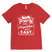 Image of Try Pimpin Cause Being a Dispatcher Ain't Easy - Canvas Mens V-Neck