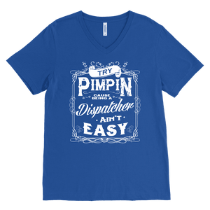Try Pimpin Cause Being a Dispatcher Ain't Easy - Canvas Mens V-Neck