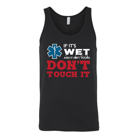 Image of If It's Wet and Isn't Yours Emt Paramedic - Canvas Unisex Tank