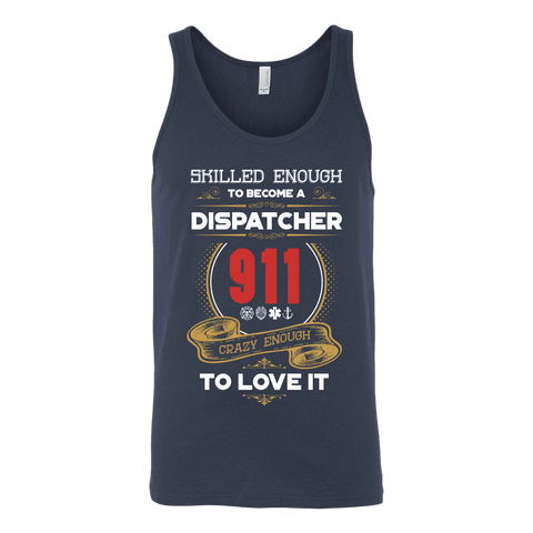 Skilled Enough to Be a Dispatcher - Canvas Unisex Tank