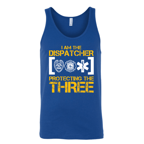 I am the Dispatcher Protecting the Three - Canvas Unisex Tank