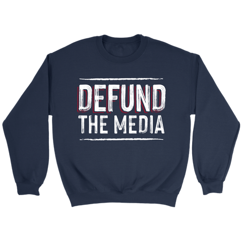 Defund The Media Crewneck Sweatshirt