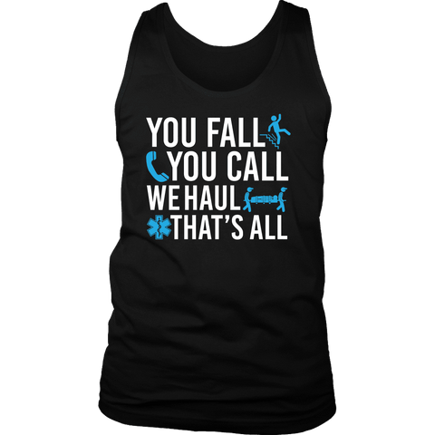 You Fall You Call We Haul - Soft District Mens Tank