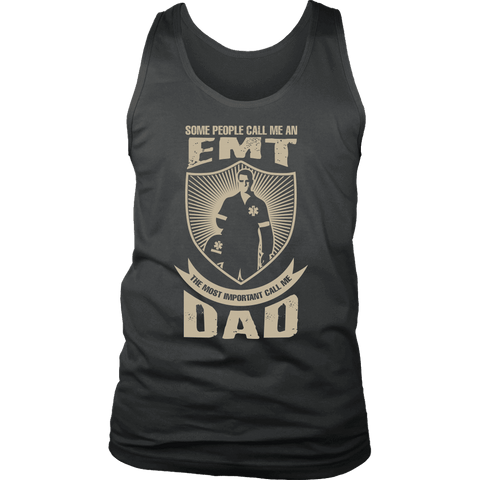 Some call me a EMT But the Most Important ones call me Dad - Soft District Mens Tank