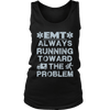 EMT Always Running Towards The Problem - Soft District Womens Tank