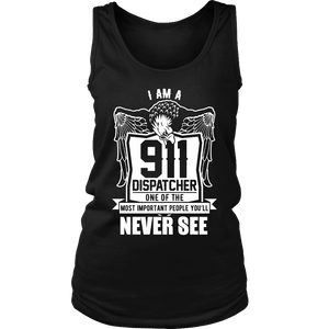 I am a 911 Dispatcher One of the Most Important People You Will Never See - Soft District Womens Tank